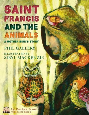 St. Francis and the Animals: A Mother Bird's Story