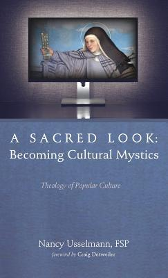 A Sacred Look: Becoming Cultural Mystics