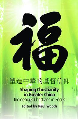 Shaping Christianity in Greater China