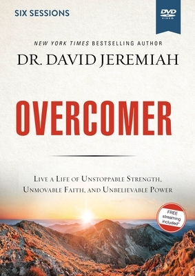 Overcomer Video Study: Live a Life of Unstoppable Strength, Unmovable Faith, and Unbelievable Power