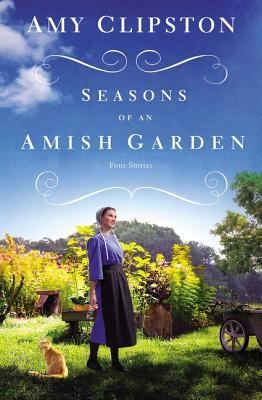 Seasons of an Amish Garden: Four Stories