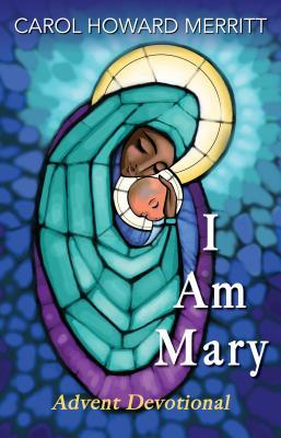I Am Mary: Advent Devotional