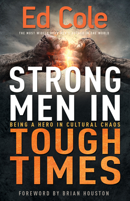 Strong Men in Tough Times: Being a Hero in Cultural Chaos