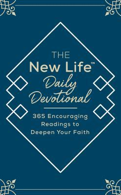 The New Life Daily Devotional: 365 Encouraging Readings to Deepen Your Faith