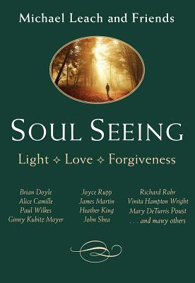 Soul Seeing: Light, Love, Forgiveness