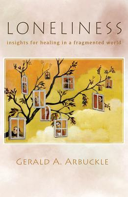 Loneliness: Insights for Healing in a Fragmented World