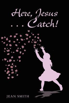 Here, Jesus ... Catch!