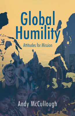 Global Humility: Attitudes to Mission: Attitudes to Mission