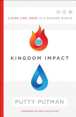Kingdom Impact: Living Like Jesus in a Broken World