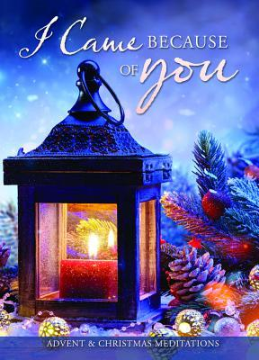 Booklet - Advent Devotionals - I Came Because of You