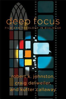 Deep Focus: Film and Theology in Dialogue