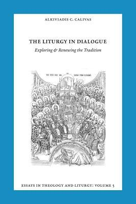 Essays in Liturgy and Theology, Volume 5: The Liturgy in Dialogue