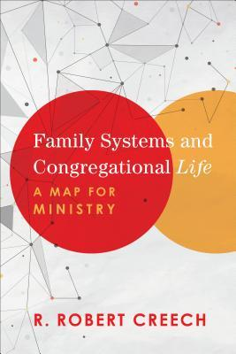 Family Systems and Congregational Life: A Map for Ministry