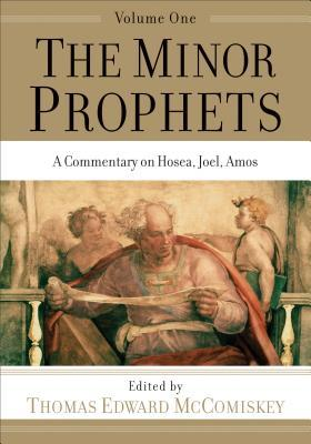 The Minor Prophets: A Commentary on Hosea, Joel, Amos