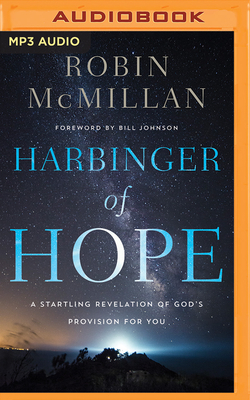 Harbinger of Hope: A Startling Revelation of God's Provision for You