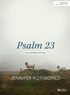 Psalm 23 - Bible Study Book: The Shepherd with Me