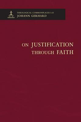 On Justification Through Faith - Theological Commonplaces