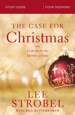 The Case for Christmas Study Guide: Evidence for the Identity of Jesus