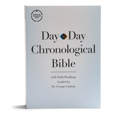 CSB Day-By-Day Chronological Bible, Tradepaper