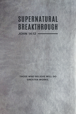 Supernatural Breakthrough Journal