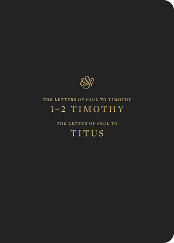 ESV Scripture Journal: 1-2 Timothy and Titus