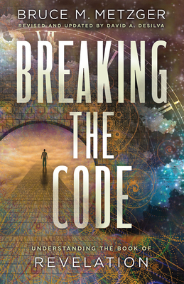 Breaking the Code Revised Edition: Understanding the Book of Revelation