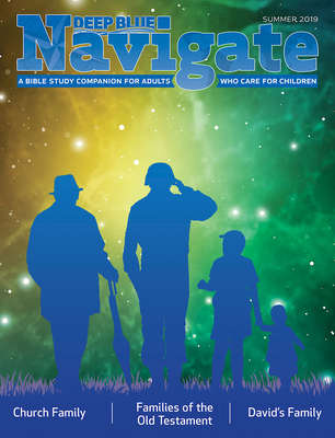 Deep Blue Navigate Leader Guide Summer 2019: A Bible Study Companion for Adults Who Care for Children