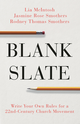 Blank Slate: Write Your Own Rules for a 22nd Century Church Movement