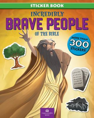 Incredibly Brave People of the Bible