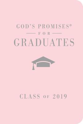God's Promises for Graduates: Class of 2019 - Pink NKJV: New King James Version