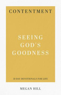 Contentment: Seeing God's Goodness