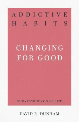 Addictive Habits: Changing for Good