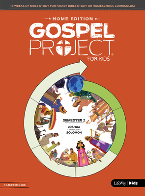 The Gospel Project: Home Edition Teacher Guide Semester 2