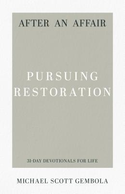 After an Affair: Pursuing Restoration