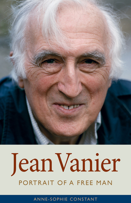 Jean Vanier: Portrait of a Free Man