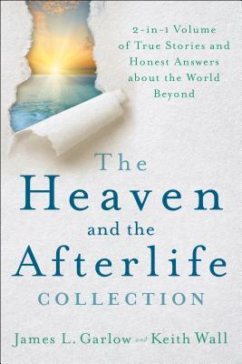 The Heaven and the Afterlife Collection: 2-In-1 Volume of True Stories and Honest Answers about the World Beyond