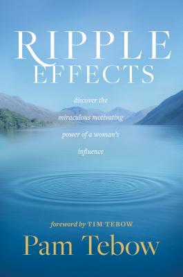 Ripple Effects: Discover the Miraculous Motivating Power of a Woman's Influence