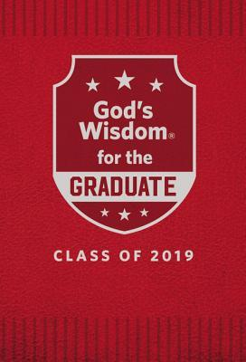 God's Wisdom for the Graduate: Class of 2019 - Red: New King James Version