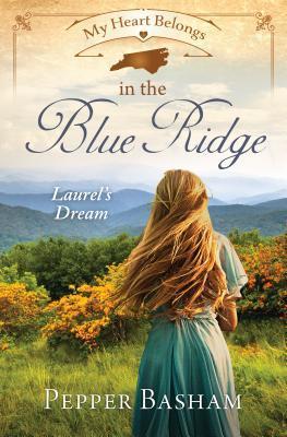 My Heart Belongs in the Blue Ridge: Laurel's Dream