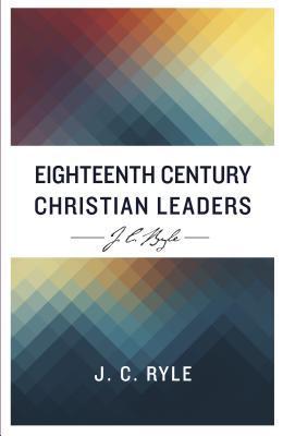Eighteenth Century Christian Leaders