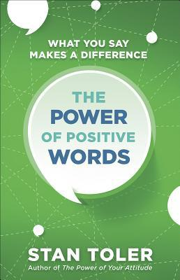The Power of Positive Words: What You Say Makes a Difference