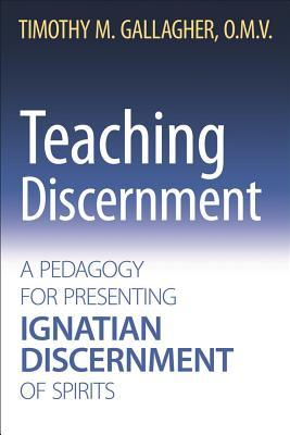 Teaching Discernment: A Pedagogy for Presenting Ignatian Discernment of Spirits