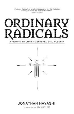 Ordinary Radicals: A Return to Christ-Centered Discipleship