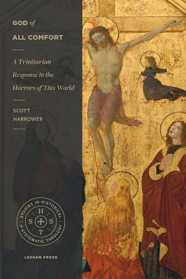 God of All Comfort: A Trinitarian Response to the Horrors of This World