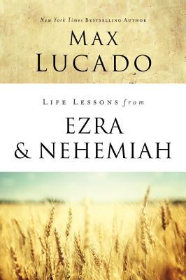 Life Lessons from Ezra and Nehemiah: Lessons in Leadership