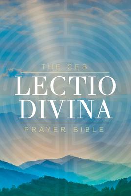 The Ceb Lectio Divina Prayer Bible Hardcover