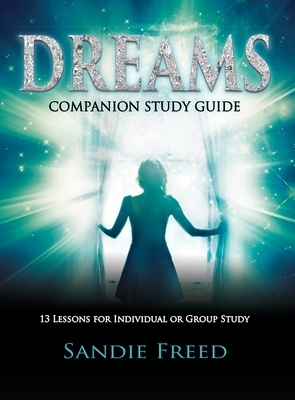 Dream Companion Study Guide: 13 Lessons for Individual or Group Study