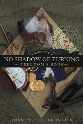 No Shadow of Turning: Freedom's Song: Book Two