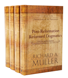 Post-Reformation Reformed Dogmatics: The Rise and Development of Reformed Orthodoxy, ca. 1520 to ca. 1725