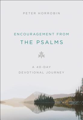Encouragement from the Psalms: A 40-Day Devotional Journey